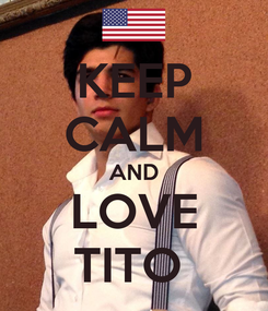 Poster: KEEP CALM AND LOVE TITO