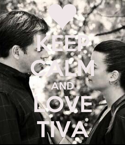 Poster: KEEP CALM AND LOVE TIVA