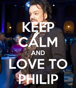 Poster: KEEP CALM AND LOVE TO PHILIP