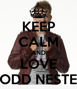 Poster: KEEP CALM AND LOVE TODD NESTER
