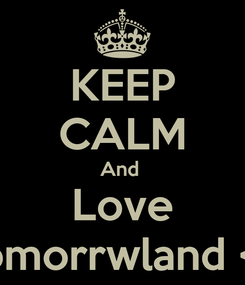Poster: KEEP CALM And  Love Tomorrwland <3