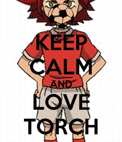 Poster: KEEP CALM AND LOVE TORCH