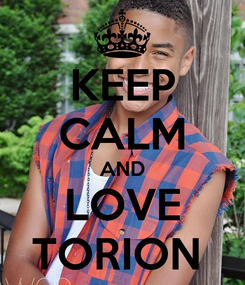 Poster: KEEP CALM AND LOVE TORION