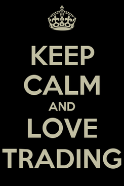 Poster: KEEP CALM AND LOVE TRADING