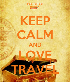 Poster: KEEP CALM AND LOVE TRAVEL