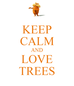 Poster: KEEP CALM AND LOVE TREES