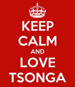 Poster: KEEP CALM AND LOVE TSONGA