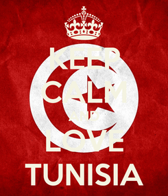 Poster: KEEP CALM AND LOVE TUNISIA