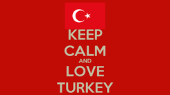 Poster: KEEP CALM AND LOVE TURKEY