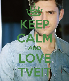 Poster: KEEP CALM AND LOVE TVEIT