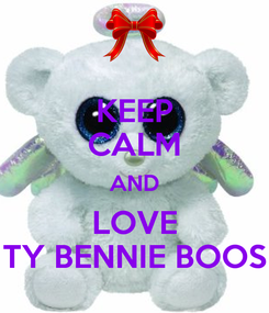 Poster: KEEP CALM AND LOVE TY BENNIE BOOS