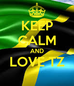 Poster: KEEP CALM AND LOVE TZ