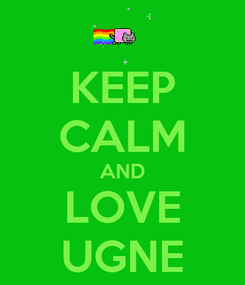 Poster: KEEP CALM AND LOVE UGNE