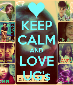 Poster: KEEP CALM AND LOVE UG's