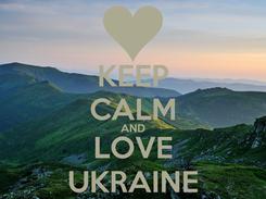 Poster: KEEP CALM AND LOVE UKRAINE