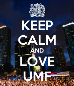 Poster: KEEP CALM AND LOVE UMF