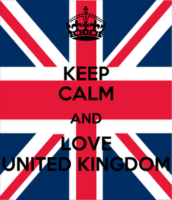 Poster: KEEP CALM AND LOVE UNITED KINGDOM