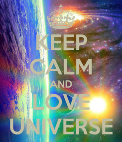 Poster: KEEP CALM AND LOVE UNIVERSE