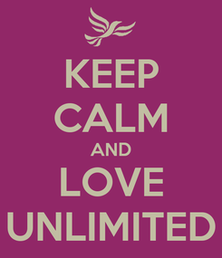 Poster: KEEP CALM AND LOVE UNLIMITED