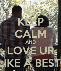 Poster: KEEP CALM AND LOVE UR DAD LIKE A BEST ADDI