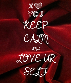 Poster: KEEP CALM AND LOVE UR SELF
