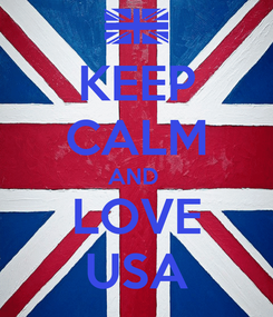 Poster: KEEP CALM AND  LOVE USA
