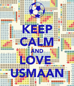 Poster: KEEP CALM AND LOVE  USMAAN