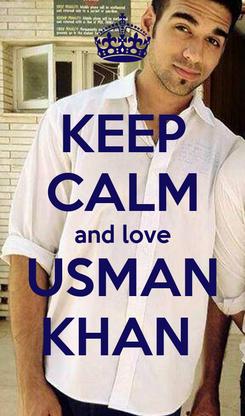 Poster: KEEP CALM and love USMAN KHAN