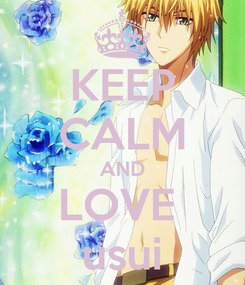 Poster: KEEP CALM AND LOVE  usui