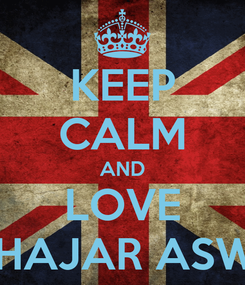 Poster: KEEP CALM AND LOVE V-1 HAJAR ASWAD