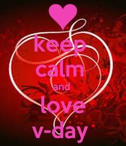 Poster: keep  calm  and  love v-day