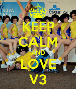 Poster: KEEP CALM AND LOVE V3
