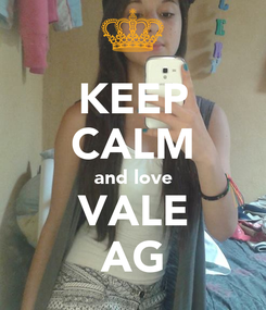 Poster: KEEP CALM and love VALE AG