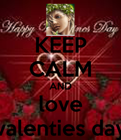 Poster: KEEP CALM AND love valenties day