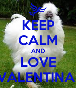 Poster: KEEP CALM AND LOVE VALENTINA