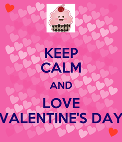 Poster: KEEP CALM AND LOVE VALENTINE'S DAY