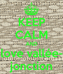 Poster: KEEP CALM AND love vallée- jonction