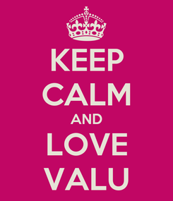 Poster: KEEP CALM AND LOVE VALU
