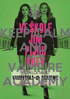 Poster: KEEP CALM AND  LOVE VAMPIRE ACADEMY