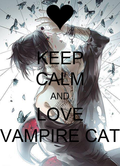 Poster: KEEP CALM AND LOVE VAMPIRE CAT