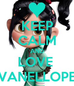 Poster: KEEP CALM AND LOVE  VANELLOPE