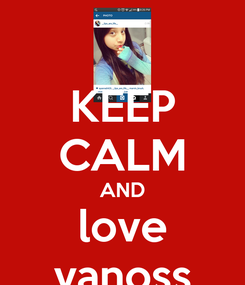 Poster: KEEP CALM AND love vanoss