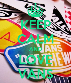 Poster: KEEP CALM AND LOVE VANS