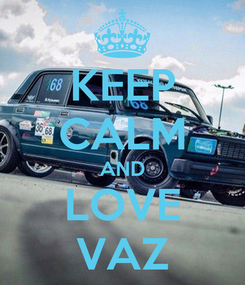 Poster: KEEP CALM AND LOVE VAZ