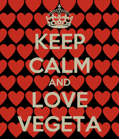 Poster: KEEP CALM AND LOVE VEGETA