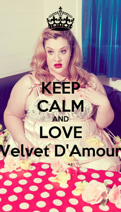 Poster: KEEP CALM AND LOVE Velvet D'Amour