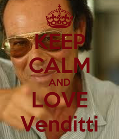 Poster: KEEP CALM AND LOVE Venditti