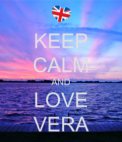 Poster: KEEP CALM AND LOVE VERA