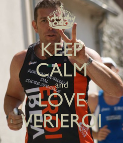 Poster: KEEP CALM and LOVE VERIEROI