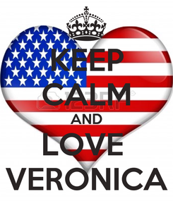 Poster: KEEP CALM AND LOVE  VERONICA